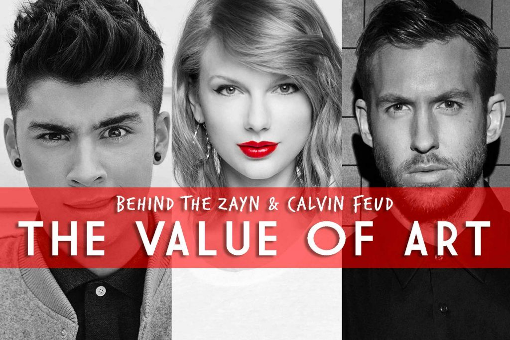 Zayn Malik and Calvin Harris feud over Taylor Swift – The Value of Art