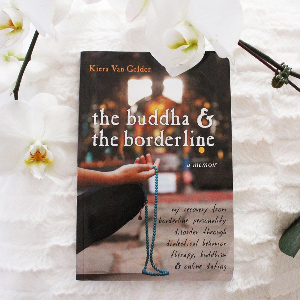The Buddha & The Borderline – A memoir by Kiera Van Gelder